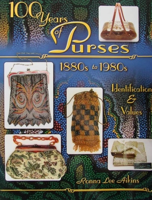 100 Years of Purses 1880s to 1980s Identification & Values
