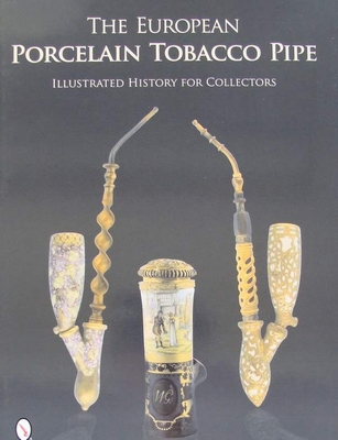 The European Porcelain Tobacco Pipe