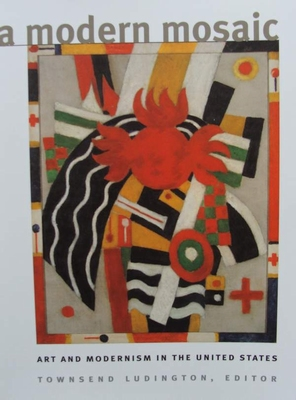 A Modern Mosaic - Art and Modernism in the United States