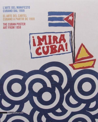 Mira Cuba! - The Cuban Poster Art from 1959