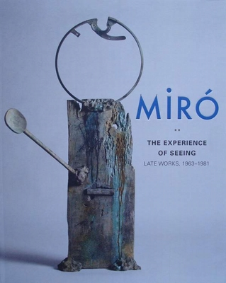 Miró - The Experience of Seeing - Late Works, 1963 - 1981