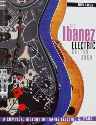 The Ibanez Electric Guitar Book