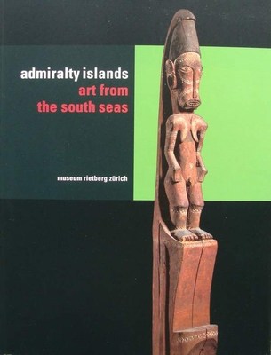 Admiralty Islands - Art from the South Seas