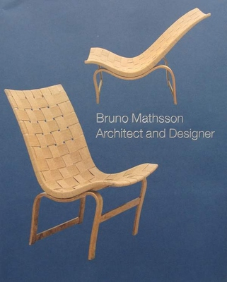 Bruno Mathsson - Architect and Designer