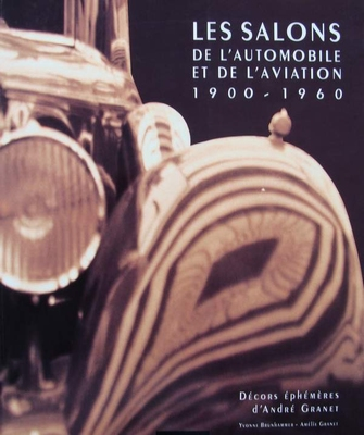 Les Salons de l'Automobile et de l'Aviation 1900-1960