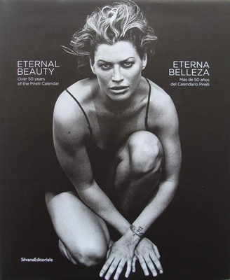 Eternal Beauty - Over 50 years of the Pirelli Calendar