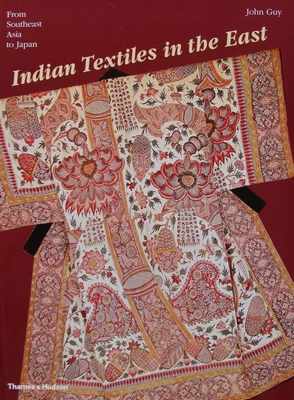 Indian Textiles in the East - From Southeast Asia to Japan