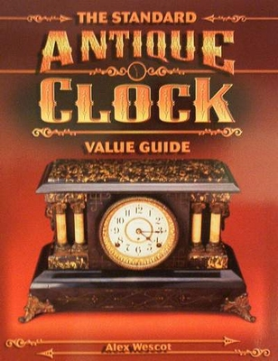 The Standard Antique Clock Value Guide