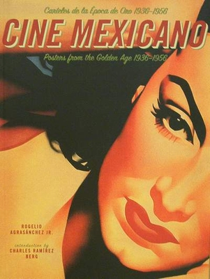 Cine Mexicano - Posters from the Golden Age 1936-56