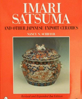 Imari, Satsuma and Other Japanese Export Ceramics