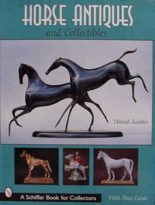Horse Antiques and Collectibles - with Price Guide