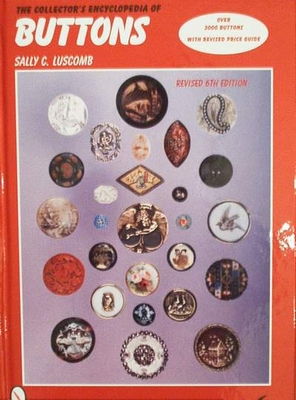 The collector's encyclopedia of buttons with price guide