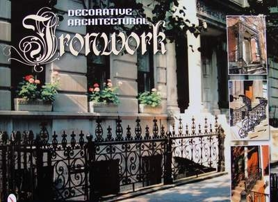 Decorative Architectural Ironwork 1800 - 1950