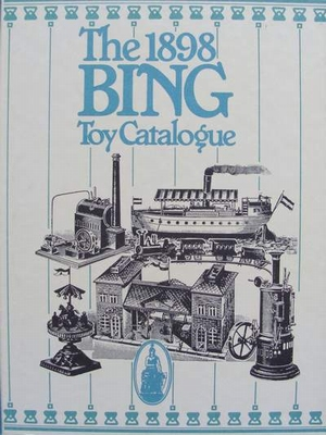 The 1898 Bing Toy Catalogue