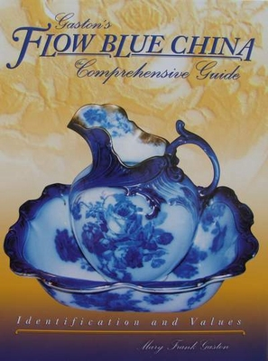 Gaston's Flow Blue China Comprehensive Guide - Values