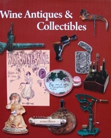 Wine Antiques and Collectibles avec guide de prix