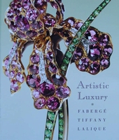 Artistic Luxury - Fabergé, Tiffany, Lalique