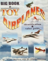 Big Book of Toy Airplanes with Price Guide