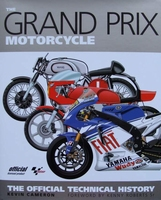 The Grand Prix Motorcycle - The Official Technical History