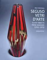 Seguso Vetri d'arte - Glass Objects from Murano (1932-1973)