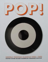 Pop!  Design, Culture, Fashion 1956 -1976