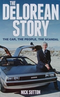 The DeLorean Story - The car, the people, the scandal