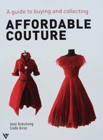 Affordable Couture - A Guide to Buying and Collecting