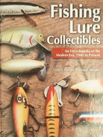 Fishing Lure Collectibles 1940 to Present with Price Guide