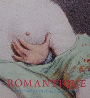 Romantique - Erotic Art of the Early 19th Century