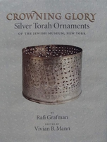 Crowning Glory - Silver Torah Ornaments of the Jewish Museum