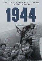 1944 the Second World War in the Air in Photographs