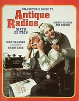 Antique Radios 6th Edition Identification & Values
