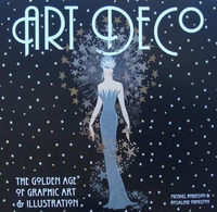 Art Deco - The Golden Age of Graphic Art & Illustration
