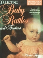Collecting Baby Rattles and Teethers: Identification & Value