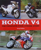 Honda V4 - The Complete Four-Stroke Story