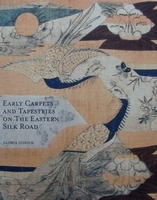 Early Carpets and Tapestries on the Eastern Silk Road
