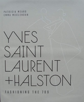 Yves Saint Laurent + Halston - Fashioning the '70s