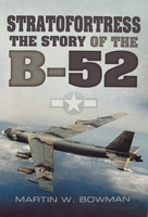 Stratofortress - The Story of the B-52
