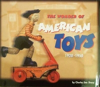 The Wonder of American Toys 1920 - 1950