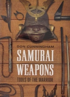 Samurai Weapons - Tools of the Warrior