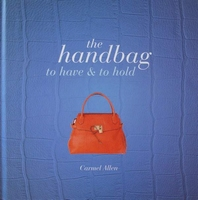 The Handbag - To Have and to Hold