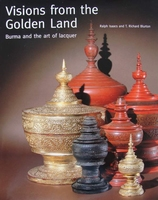 Visions from the Golden Land - Burma and the Art of Lacquer