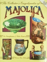 The Collector's Encyclopedia of Majolica with Price Guide