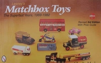 Lesney's Matchbox Toys The Superfast Years, 1969-1982 3rd ed