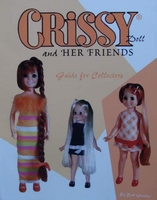 Crissy Doll and Her Friends - Guide for Collectors