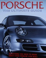 Porsche - The Ultimate Guide
