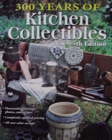 300 Years of Kitchen Collectibles