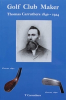 Golf Club Maker - Thomas Carruthers 1840 - 1924