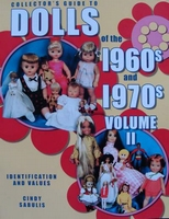 Dolls of the 1960s & 1970s volume II - Price Guide