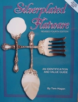Silverplated Flatware - Identification & Value Guide
